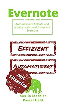 Evernote - The Next Level: Automatisiere Abläufe ...