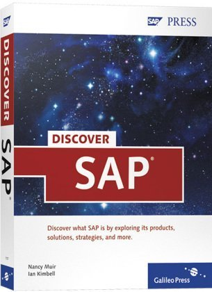 Discover SAP: A reader-friendly introduction to th...