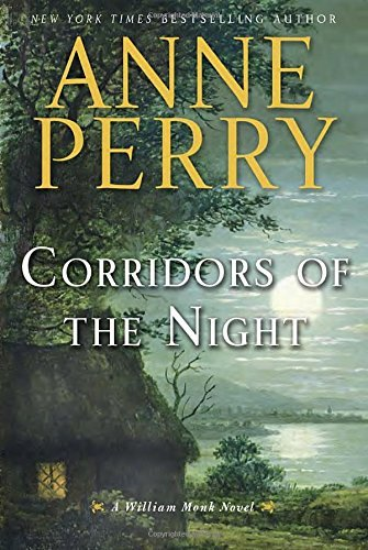 Corridors of the Night: A William Monk Novel by An...