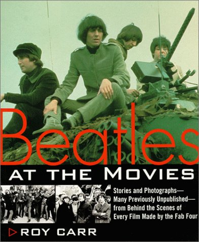 Beatles at the Movies: Stories and Photographs Fro...