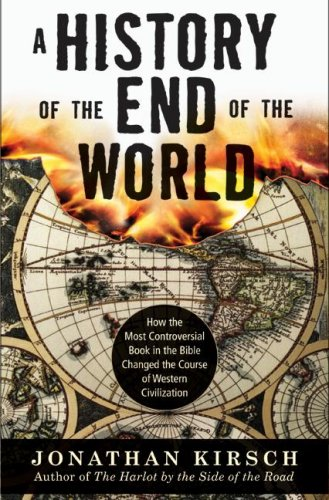 A History of the End of the World: How the Most Co...