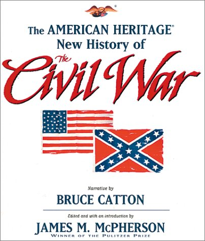 The American Heritage New History of the Civil War...