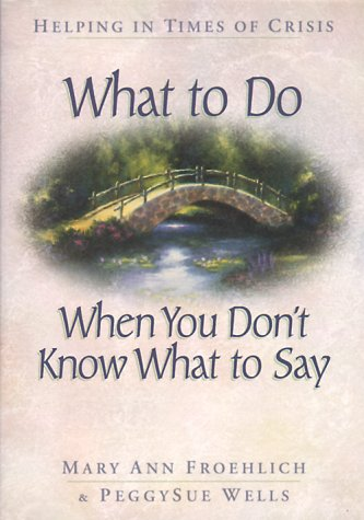 What to Do When You Don't Know What to Say