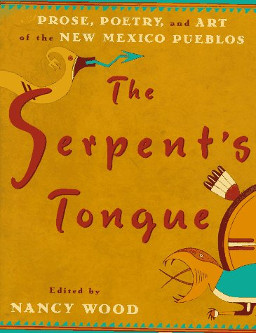 The Serpent's Tongue: Prose, Poetry, and Art of th...