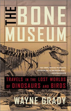 The Bone Museum: Travels in the Lost Worlds of Din...