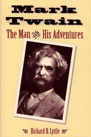 Mark Twain--The Man and His Adventure: The Man and...