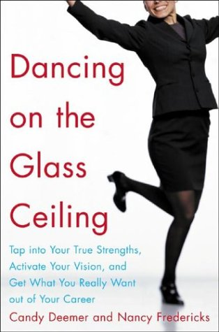 Dancing on the Glass Ceiling: Tap Into Your True S...