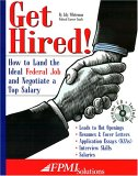 Get Hired!: How to Land the Ideal Federal Job and ...
