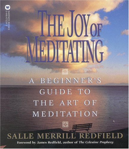 The Joy of Meditating: A Beginner's Guide to the A...