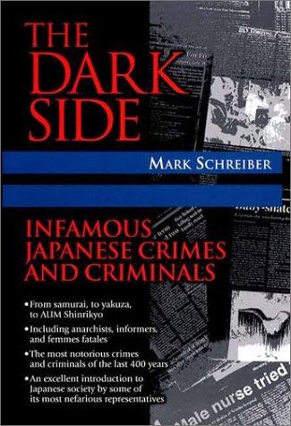 The Dark Side: Infamous Japanese Crimes And Crimin...