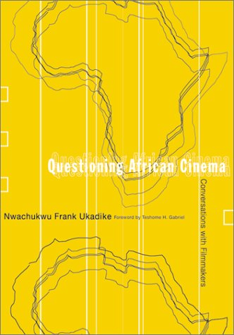 Questioning African Cinema: Conversations With Fil...