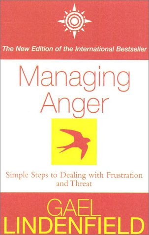 Managing Anger: Simple Steps to Dealing with Frust...