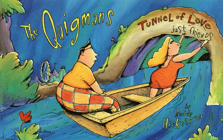 The Quigmans: Tunnel of Just Friends