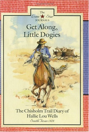 Get Along, Little Dogies: The Chisholm Trail Diary...