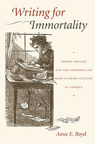 Writing for Immortality: Women and the Emergence o...
