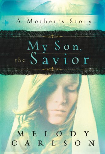 My Son, the Savior: A Mother's Story