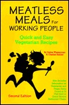 Meatless Meals for Working People: Quick and Easy ...