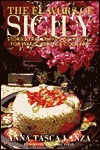 Flavors of Sicily, The: Stories, Traditions, and R...