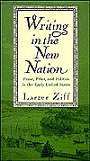 Writing in the New Nation: Prose, Print, and Polit...