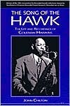 The Song of the Hawk: The Life and Recordings of C...