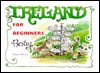 Ireland For Beginners Or Get Lost In Ire