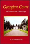 Georgian Court, An Estate of the Gilded Age