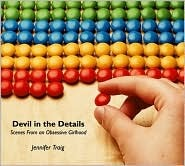 Devil in the Details: Scenes from an Obsessive Gir...