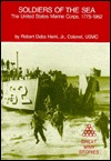 Soldiers of the Sea: The United States Marine Corp...