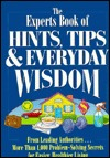The Experts Book Of Hints, Tips, & Everyday Wisdom...