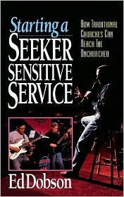 Starting a Seeker Sensitive Service: How Tradition...