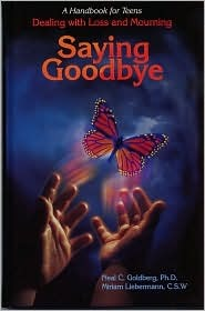 Saying Goodbye: Dealing with Loss and Mourning - A...