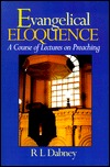 Evangelical Eloquence: A Course of Lectures on Pre...