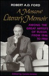 A Moscow Literary Memoir: Among the Great Artists ...
