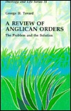 A Review of Anglican Orders: The Problem & the Sol...