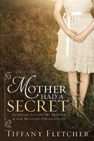 Mother Had a Secret: Learning to Love My Mother & ...