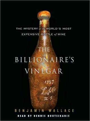 The Billionaire's Vinegar: The Mystery of the Worl...