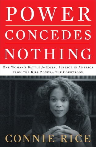 Power Concedes Nothing: One Woman's Quest for Soci...