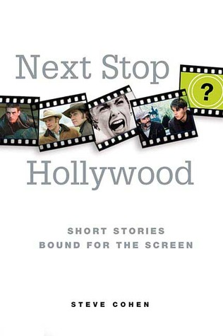 Next Stop Hollywood: Short Stories Bound for the S...