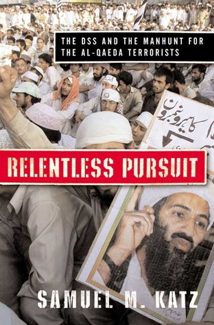 Relentless Pursuit: The DSS and the Manhunt for th...