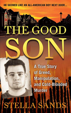 The Good Son: A True Story of Greed, Manipulation,...