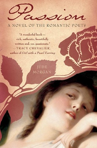 Passion: A Novel of the Romantic Poets