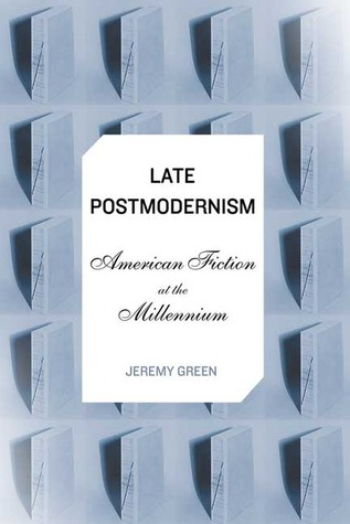 Late Postmodernism: American Fiction at the Millen...