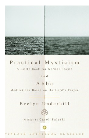 Practical Mysticism; and, Abba: Meditations on the...