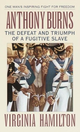 Anthony Burns: The Defeat and Triumph of a Fugitiv...
