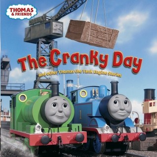 The Cranky Day and other Thomas the Tank Engine St...