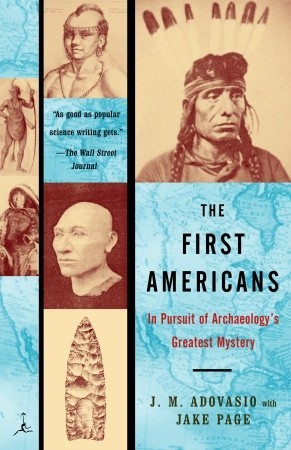 The First Americans: In Pursuit of Archaeology's G...