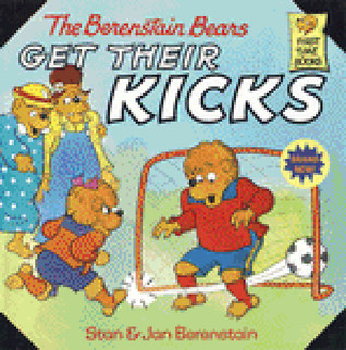 The Berenstain Bears Get Their Kicks (First Time B...