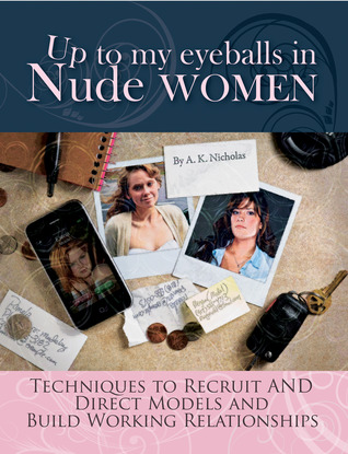 Up to My Eyeballs in Nude Women: Techniques to Rec...