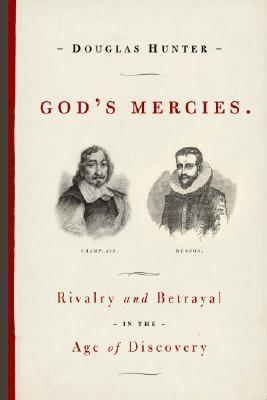 God's Mercies: Rivalry, Betrayal, and the Dream of...