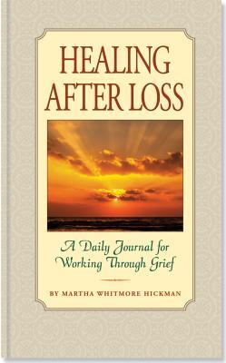 Healing After Loss: A Daily Journal for Working Th...